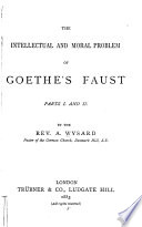 The intellectual and moral problem of Goethe's Faust