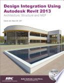 Design Integration Using Autodesk Revit 2013