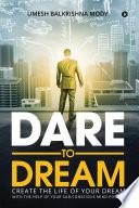 DARE TO DREAM Book