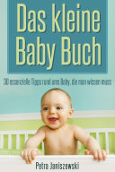 Pdf Das kleine Babybuch: 30 essenzielle Tipps rund ums Baby, die man wissen muss Telecharger