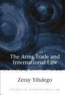 The Arms Trade and International Law