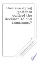 How can dying patients control the decision to end treatment?