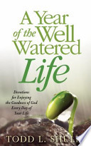 A Year of the Well-Watered Life