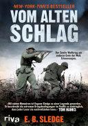 Vom alten Schlag: Der Zweite Weltkrieg am anderen Ende der Welt. ...
