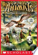 Spirit Animals Book 7 The Evertree