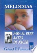 Melodías para el Bebé antes de Nacer (con cd.)