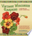 Vintage Wisconsin Gardens