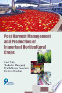 Post Harvest Management And Production Of Important Horticultural Crops Book