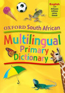 Books - Oxford South African Multilingual Primary Dictionary English With Afrikaans, Isixhosa, Isizulu And Siswati (Paperback) | ISBN 9780195766202