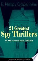 21 Greatest Spy Thrillers In One Premium Edition Mystery Espionage Series