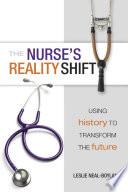The Nurse S Reality Shift Using History To Transform The Future