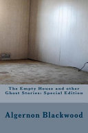 Read Online The Empty House and Other Ghost Stories For Free