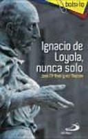 Ignacio de Loyola, nunca solo
