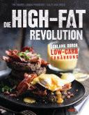 Die High-Fat-Revolution  : Schlank durch Low-Carb-Ernährung