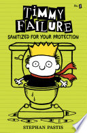 Timmy Failure  Sanitized for Your Protection