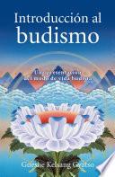 Introducción al budismo  : Una presentación del modo de vida budista