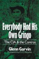 Everybody Had His Own Gringo