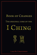Book of Changes   The Original Core of the I Ching