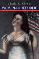 Women of the Republic : intellect and ideology in revolutionary America