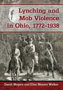 Lynching and Mob Violence in Ohio  1772 1938