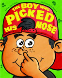 The Boy Who Picked His Nose