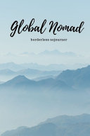 Global Nomad   Borderless Sojourner