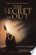 The Secret Is Out  God   s Truth Vs Satan   s Doctrine