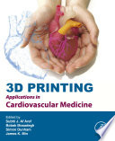 3D Printing Applications in Cardiovascular Medicine