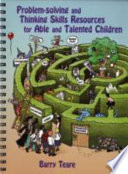 Problem Solving and Thinking Skills Resources for Able and Talented Children Book