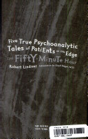 Five true psychoanalytic tales of patients on the edge