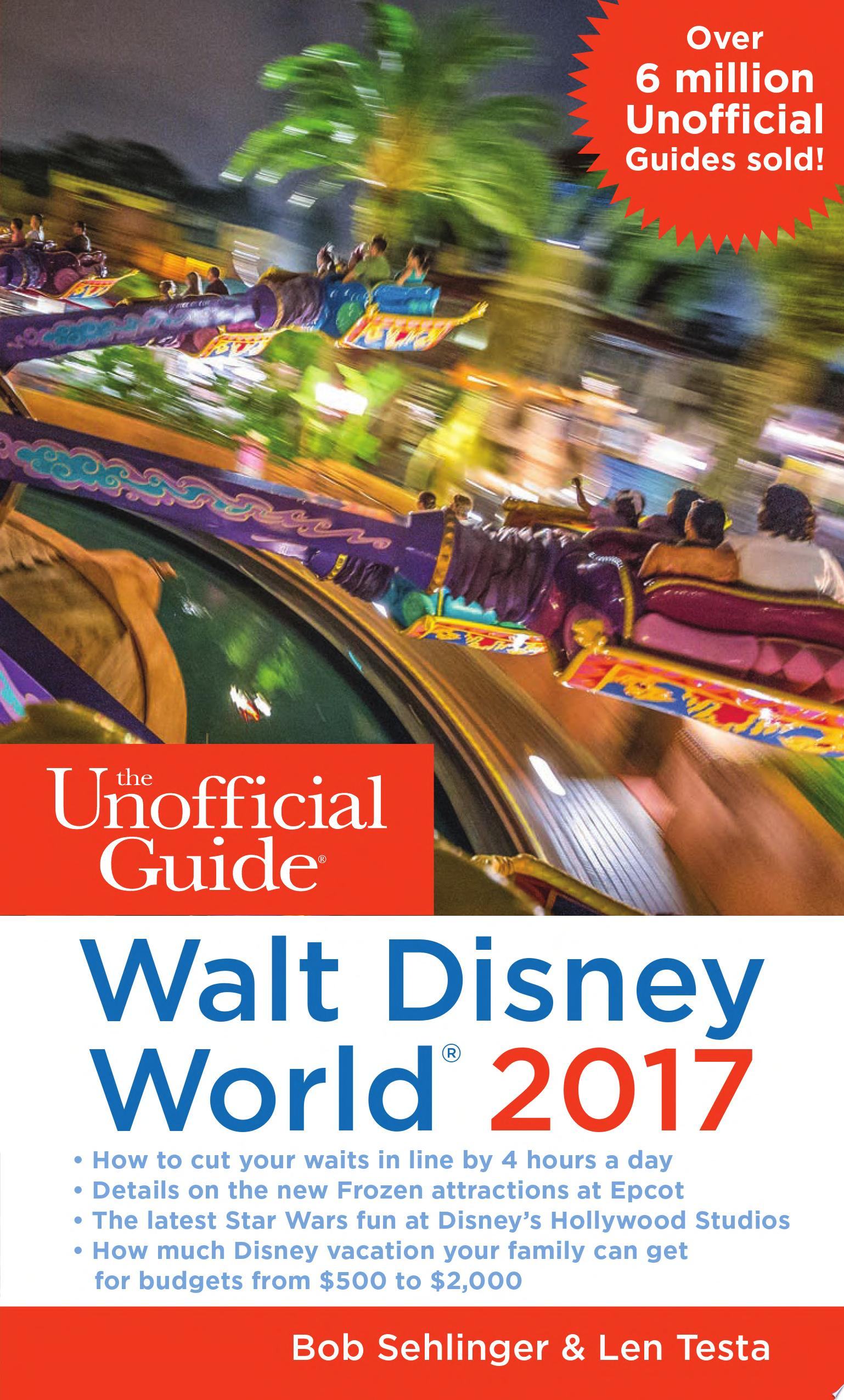 The Unofficial Guide to Walt Disney World 2017