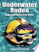 Underwater Rodeo  Saga of a Deep Sea Diver