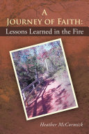 A Journey of Faith: Lessons Learned in the Fire [Pdf/ePub] eBook
