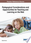 Pedagogical Considerations and Opportunities for Teaching and Learning on the Web