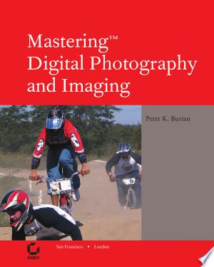 Free Download Mastering Digital Photography and Imaging PDF - Writers Club