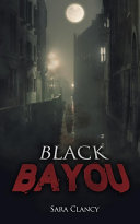 Black Bayou  Dark Legacy Series Book 1