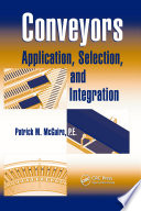 """""""Conveyors: Application, Selection, and Integration"""" by Patrick M McGuire"""