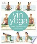 """""""Yin Yoga: Stretch the Mindful Way"""" by Kassandra Reinhardt"""