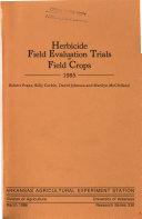 Herbicide Field Evaluation Trials on Field Crops, 1985