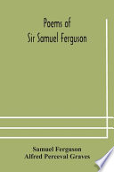 Poems of Sir Samuel Ferguson