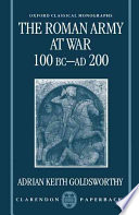 The Roman Army at War, 100 BC-AD 200 by Adrian Keith Goldsworthy PDF