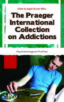 The Praeger International Collection On Addictions 4 Volumes