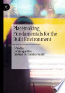 """Placemaking Fundamentals for the Built Environment"" by Dominique Hes, Cristina Hernandez-Santin"