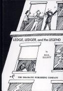 Ledge, Ledger, and the Legend