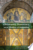 Christianity  Democracy  and the Shadow of Constantine