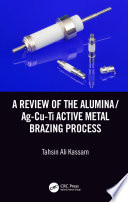 A Review of the Alumina/Ag-Cu-Ti Active Metal Brazing Process