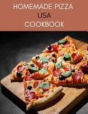 Homemade Pizza USA Cookbook