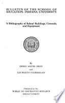 A Bibliography of School Buildings, Grounds, and Equipment