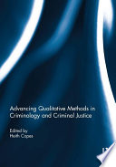 Advancing Qualitative Methods in Criminology and Criminal Justice
