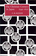 The Christian Century In Japan 1549 1650